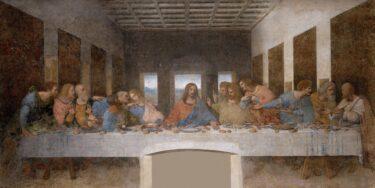 レオナルド・ダ・ヴィンチの「最後の晩餐」は何が凄いのか?